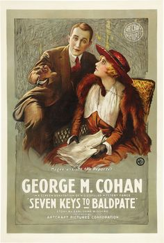 Seven Keys to Baldpate (1917) Stars: George M. Cohan, Anna Q. Nilsson, Hedda Hopper ~ Director: Hugh Ford
