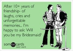 Search results for 'bridesmaid' Ecards from Free and Funny cards and hilarious Posts | someecards.com