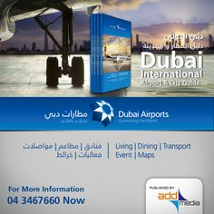 The Dubai airport & City Guide is an official product of the Dubai airports published by ADDmedia LLC. This Passenger and Dubai visitor's booklet provides you with all important details about the Airport and the City of Dubai.