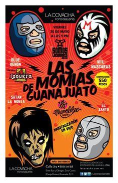 Lucha Libre Santo y Blue Demon VS las momias de Guanajuato design by Beto Mano Libre