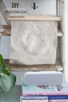 Monstera Leaf Embroidery DIY -- simple project to make it only has 4 steps | www.browngirldecorblog.com