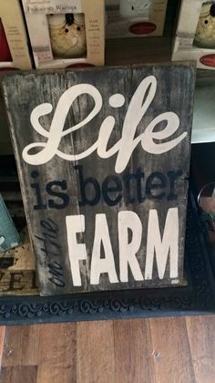 Life is better on the farm rustic pallet sign at occprimitives lanesville Indiana Facebook.com/Occprimitives