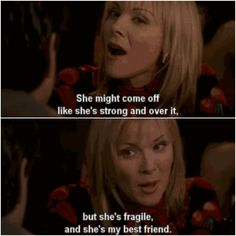 Samantha - SATC- I feel like this is something we'd say about each other @Kaitlyn_1512