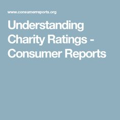 Understanding Charity Ratings - Consumer Reports