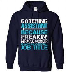 Catering Assistant - #hoodie jacket #pink sweater. PURCHASE NOW => https://www.sunfrog.com/No-Category/Catering-Assistant-8659-NavyBlue-Hoodie.html?68278