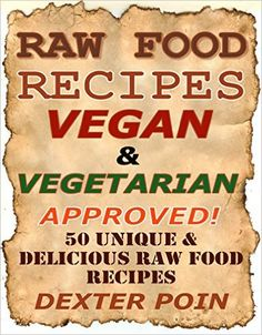 The 22 day revolution cookbook pdf cookbooks pinterest plant raw food recipes 50 unique and delicious raw food recipes vegan and vegetarian approved vegan recipes vegetarian recipes healthy cooking on a budget you forumfinder Image collections