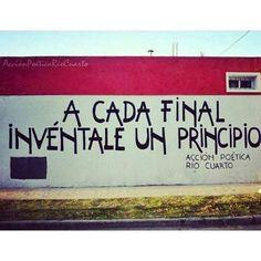 A cada final invéntale un principio #Acción Poética Río Cuarto #accion
