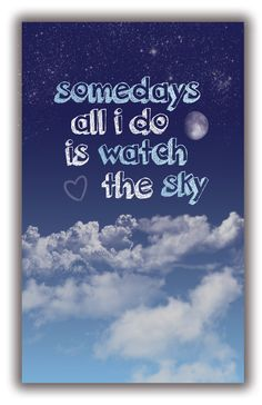 Andrew McMahon // Somedays all I do is watch the sky // 11x17 Print // Poster