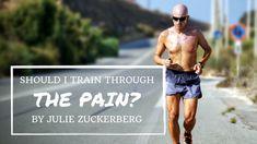 Should I Train Through The Pain?