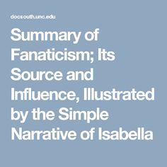 Summary of Fanaticism; Its Source and Influence, Illustrated by the Simple Narrative of Isabella
