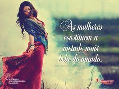 """""""As mulheres constituem a metade mais bela do mundo."""" #Mulher #DiaDaMulher"""