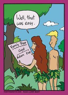 Árvore Genealógica: Deus - Adão e Eva.- Bem, isto foi fácil.