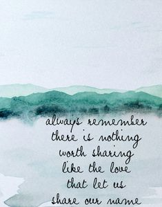 This is an art print of an original watercolor that has been altered in photoshop. I added a quote that reads: always remember there is nothing worth sharing like the love that let us share our name.  It is printed on 80lb paper and I would be happy to customize the color and size. Thanks for browsing my work, contact me with any questions.