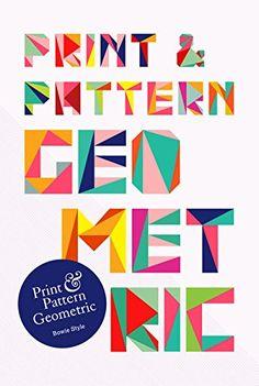 Print & Pattern: Geometric by Bowie Style