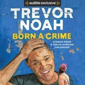 Ich habe 21% über meine Audible-App von Born a Crime (Unabridged) von Trevor Noah, gesprochen von Trevor Noah, gehört. Probier Audible gratis aus.