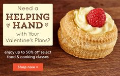 "Check ""Valentine's prep"" off your to-do list and save big on select food & cooking classes. But don't wait, because these savings disappear at midnight!"