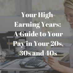 What are Your 'High-Earning Years'? A Guide to Your Pay in Your 20s, 30s and 40s from LearnVest.