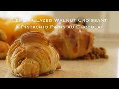 Lemon-Glazed Walnut Croissant & Pistachio Pains au Chocolat - Bruno Albouze - THE REAL DEAL