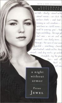 """A Night Without Armor"" by Jewel Kilcher  - amazing poems by the amazing singer we've come to know and love"
