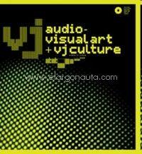 VJ : audio-visual art + VJ culture / edited by Michael Faulkner ; [designed by] D-Fuse