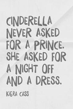 Cenicienta nunca pidió un príncipe. Pidió una noche fuera y un vestido...