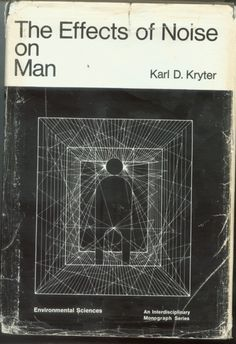 The Effects of Noise on Man, by Karl D. Kryter