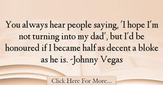 Johnny Vegas Quotes About Dad - 12348