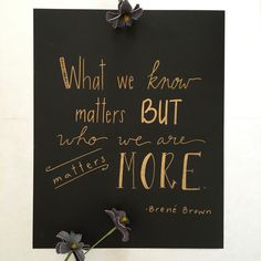 Hand Lettered - Typography - Gold - Gold Ink - Brene Brown - Quote - Gift Idea - For The Home