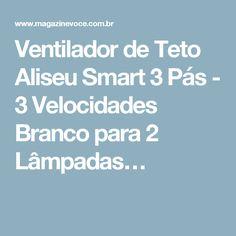 Ventilador de Teto Aliseu Smart 3 Pás - 3 Velocidades Branco para 2 Lâmpadas…