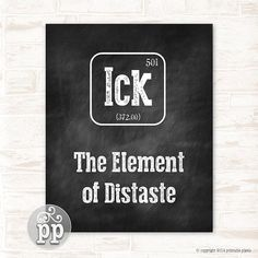 Periodic Table Ick The Element of Distaste Typographic Funny Quote  Chalkboard Wall Decor Teacher Art Science efb4a0f4a