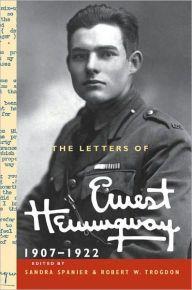 The Letters of Ernest Hemingway, Volume 1, 1907-1922