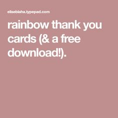 rainbow thank you cards (& a free download!).