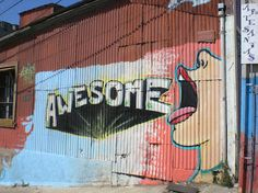 """Awesome"" graffiti I saw in Valparaiso, Chile."