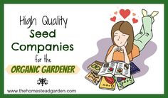 High Quality Seed Companies for the Organic Gardener You know you're an obsessed gardener when…. **The holidays are barely over and you immediately start researching your future garden.  Yep, it's time to start researching, choosing, and buying seeds for the gardens! Woohoo! I seriously love every season for gardening — spring's energy, summer's hard …