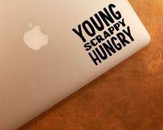 YOUNG SCRAPPY HUNGRY vinyl decal hamilton by thepunchlinedigital