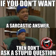 Yep, because I can supply the Sarcasm... just saying.