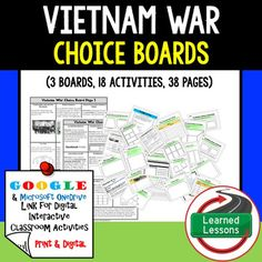 VIETNAM WAR CHOICE BOARD with templates (Print and Google Versions)VIETNAM WARCHOICE BOARDAMERICAN HISTORYUS HISTORYGOOGLEWORLD HISTORY ACTIVITIES THIS IS ALSO PART OF SEVERAL BUNDLES THIS IS ALSO PART OF AMERICAN HISTORY MEGA BUNDLE TO SAVE $$$And an American History CHOICE BOARD BUNDLE TO SAVE $$$Vietnam BUNDLE VISIT MY STORE AND FOLLOW TO GET UPDATES WHEN NEW RESOURCES ARE ADDED This is an full VIETNAM WAR overview choice board with a 9 choice board and activity template pages for each…