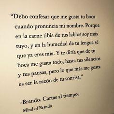 Mind of Brando: y como sabes ? siempre eres tu la única razón de mi sonrisa...