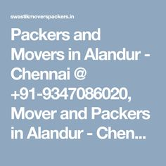 Packers and Movers in Alandur - Chennai @ +91-9347086020, Mover and Packers in Alandur - Chennai @ +91-9347086020, Swastik Packers and Movers, Packers and Movers in Alandur - Chennai, Movers and Packers in Alandur - Chennai, Packers in Alandur - Chennai, Movers in Alandur - Chennai, Packers Movers Alandur - Chennai, Movers Packers A