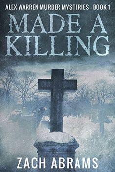 [Mystery & Thriller & Suspense][Free] Made A Killing (Alex Warren Murder Mysteries Book Murder Mystery Books, Murder Mysteries, Mystery Thriller, Glasgow, Book 1, This Book, Crime, Books To Buy, Free Kindle Books