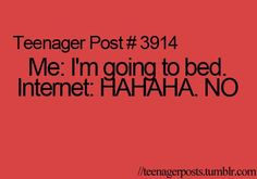 I'm not a teenager anymore, but this applies..