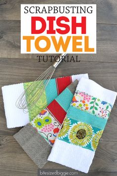Scrap busting Dish Towel tutorial - these are super fun to make AND make great housewarming and holiday gifts!
