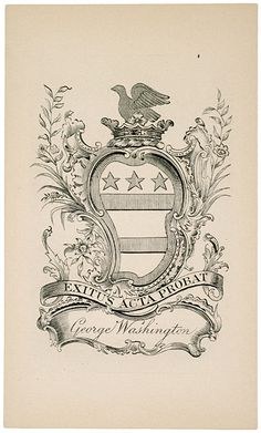 """Latin inscription on George Washington's bookplate: """"The ends justify the means."""" ~ George Washington (1732-1799) was the first President of the United States, the Commander-in-Chief of the Continental Army during the American Revolutionary War, and one of the Founding Fathers of the United States."""