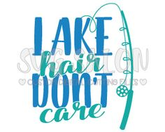 Lake Hair Don't Care Fishing Rod Custom DIY Iron On Vinyl Shirt Decal Cutting File in SVG, EPS, DXF, JPEG, and PNG Format