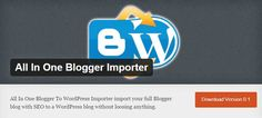 Do You Want To Migrate Your Google Blogger Blog To WordPress Without Loosing Anything Like Backlinks, SEO, SMO, Ranking Then You Have TO Use All In One Blogger Importer WordPress Plugin. Read Full ScreenShot Tutorial Here.  Article: www.exeideas.com/2014/12/all-in-one-blogger-importer.html Tags: #WordPress #WordPressPlugin #Plugin #PluginTutorial #BloggerToWordPress #BloggerImporter #AllInOneBloggerImporter