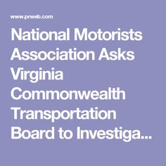 National Motorists Association Asks Virginia Commonwealth Transportation Board to Investigate Possible Unlawful Actions of Insurance Institute for Highway Safety