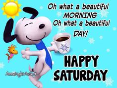 Oh What A Beautiful Morning Happy Saturday
