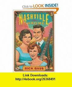 Nashville Chrome Rick Bass , ISBN-10: 0547317263  ,  , ASIN: B005SN8U2E , tutorials , pdf , ebook , torrent , downloads , rapidshare , filesonic , hotfile , megaupload , fileserve