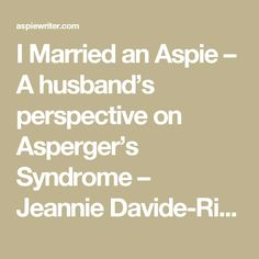 I Married an Aspie – A husband's perspective on Asperger's Syndrome – Jeannie Davide-Rivera