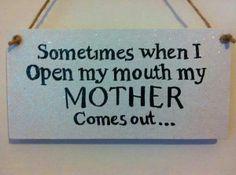 lol..so true. Miss you Mom.